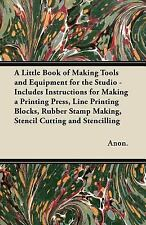 A Little Book of Making Tools and Equipment for the Studio - Includes Instructio