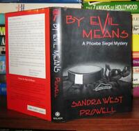 Prowell, Sandra West BY EVIL MEANS  A Phoebe Siegal Mystery 1st Edition 1st Prin