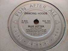 "DANCING HOODS "" BLUE LETTER "" 7"" SINGLE INDIE EXCELLENT 1986 FAA 104"