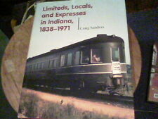 Limited, Local, and Expresses in Indiana 1838-1972 by Craig Sanders  bill 01