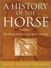 A History of the Horse Volume 1: The Iberian Horse from Ice Age to Antiquity