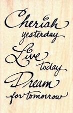 Cherish Yesterday, Live Today ~ Stampendous Rubber Stamp w/m Free Shipping  NEW