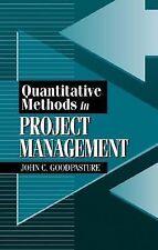 Quantitative Methods in Project Management, Goodpasture P.M.P., John C, Good Boo