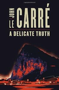 A Delicate Truth by John Le Carre