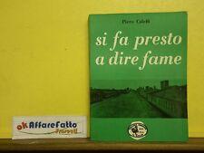 L 5.657 LIBRO SI FA PRESTO A DIRE FAME DI PIERO CALEFFI 1961