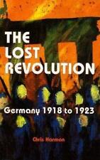 LOST REVOLUTION, THE: Germany 1918 to 1923, Chris Harman, New, Paperback