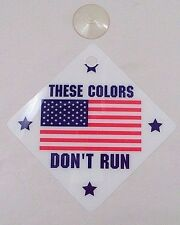 "NOS New 5""x5"" These Colors Don't Run American Flag Patriotic Suction Cup Sign"
