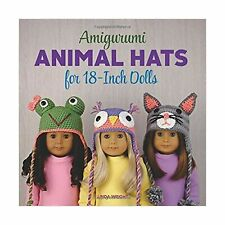 Amigurumi Animal Hats for 18-Inch Dolls: 20 Crocheted Animal Hat Patterns Usi...