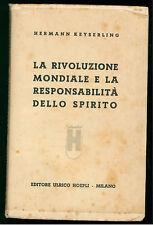 KEYSERLING HERMANN LA RIVOLUZIONE MONDIALE RESPONSABILITA' SPIRITO HOEPLI 1935