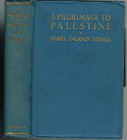 A Pilgrimage To Palestine by Harry Fosdick 1927 Vintage Books! $