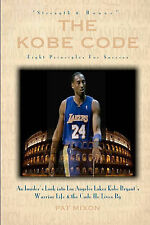 The Kobe Code: Eight Principles for Success: An Insider's Look Into Los Angeles