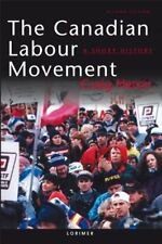 The Canadian Labour Movement: A Short History: Thi