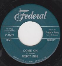 """FREDDY KING - """"COME ON"""" b/w """"JUST PICKIN'""""  on FEDERAL  (VG+)"""