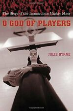 O God of Players: The Story of the Immaculata M, Byrne+=