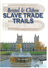 Bristol & Clifton Slave Trade Trails by Terry Townsend (Hardback, 2016)