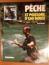 PÊCHE et POISSONS D'EAU DOUCE - Paul BOYER - Edit. Larousse