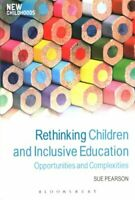 Rethinking Children and Inclusive Education Opportunities and C... 9781472568366