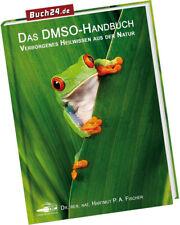DAS DMSO-HANDBUCH - Verborgenes Heilwissen aus der Natur - Hartmut Fischer