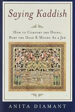 Saying Kaddish: How to Comfort the Dying, Bury the Dead, and Mourn As -ExLibrary