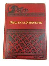 1885 ANTIQUE PRACTICAL ETIQUETTE VICTORIAN BOOK ORNATE