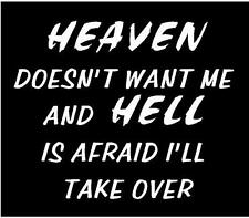 WHITE Vinyl Decal - Heaven doesn't want Hell take over bad fun sticker attitude