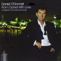 Daniel O'Donnell From Daniel With Love (2006) 20-track CD Album Neu/Ungespielt