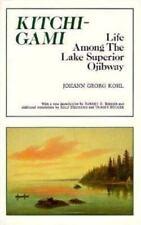 Kitchi-Gami: Life Among the Lake Superior Ojibway (Paperback or Softback)