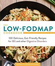 The Low-FODMAP Cookbook : 100 Delicious, Gut-Friendly Recipes for Digestive...