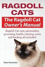 Ragdoll Cats. the Ragdoll Cat Owners Manual. Ragdoll Cat Care, Personality, G.