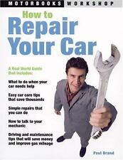 Motorbooks Workshop: How to Repair Your Car by Paul Brand (2006, Paperback,...