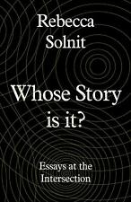 Whose Story Is It? Rebecca Solnit