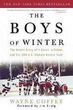 The Boys of Winter: The Untold Story of a Coach, a Dream, and the 1980 U.S. Olym