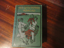 Five Little Peppers Abroad Margaret Sidney 1902 very good condition
