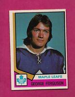 1974-75 OPC # 302  LEAFS GEORGE FERGUSON ROOKIE NRMT+ CARD (INV#6533)
