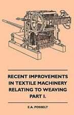 Recent Improvements in Textile Machinery Relating to Weaving - Part I. by Posse