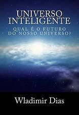 Universo Inteligente: Qual é o futuro da vida dentro do universo? (Portuguese Ed