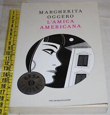 OGGERO Margherita - L'AMICA AMERICANA - Oscar BS Mondadori - libri usati