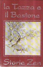 O11 La tazza e il bastone Storie Zen CDE 1992