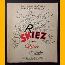 "RIEZ SKIEZ avec Pellos 60 dessins ""fartés"" René Pellos 1968"