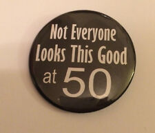50th Birthday Badge Not Everyone Looks this Good at 50 50mm birthday gift BLACK