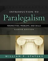 Introduction to Paralegalism: Perspectives, Problems and Skills by Statsky, W…