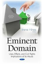 Eminent Domain : Uses, Effects, and Civil Rights Implications of Its...  (ExLib)