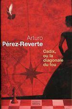 ARTURO PEREZ REVERTE / CADIX OU LA DIAGONALE DU FOU..Edition originale