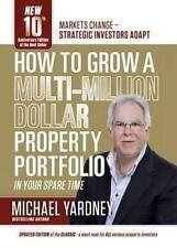 NEW, MICHAEL YARDNEY. HOW TO GROW A MULTI-MILLION DOLLAR PROPERTY PORTFOLIO