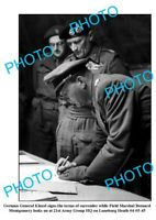 OLD 6 x 4 PHOTO GERMAN GENERAL KINZEL SIGING SURRENDER WITH MONTGOMERY c1945