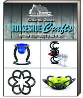Horseshoe Crafts 30 Easy Projects to Weld at Home by Barbie Welder (Paperback)