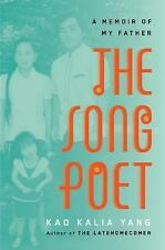 The Song Poet : A Memoir of My Father by Kao Kalia Yang (2016, Hardcover)