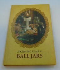 A Collector's Guide To BALL JARS 1975 William Brantley Hardcover First Edition