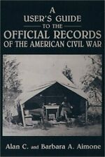 A User s Guide to the Official Records of the American Civil War
