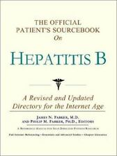 The Official Patient's Sourcebook on Hepatitis B: A Revised and Updated Director
